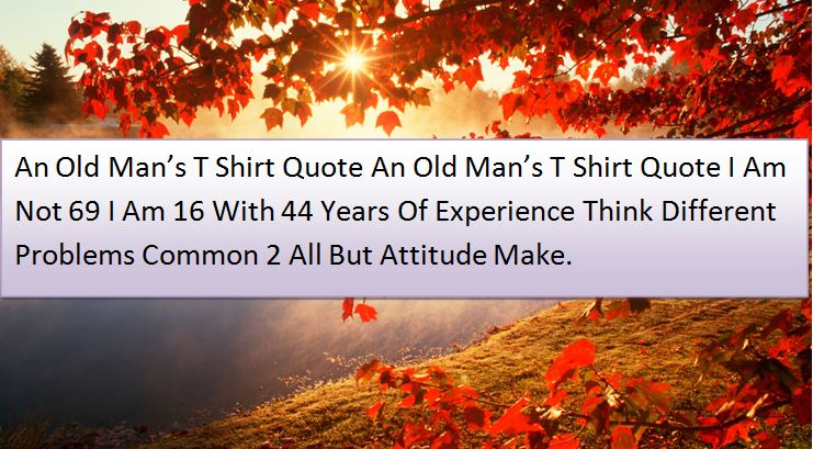 An Old Man's T Shirt Quote Autumn SMS 2016 for Mobile